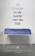 Jo  Coucke In de luwte van de tijd - Essays over Jan Fabre