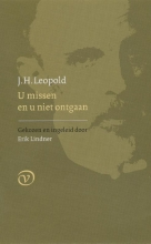 J.H.  Leopold U missen en u niet ontgaan (Erik Lindner ed.)