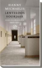 Hanny  Michaelis Lenteloos voorjaar. Oorlogsdagboek 1940-1941
