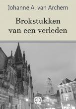 J. van Archem Brokstukken van een verleden - grote letter uitgave