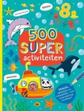 , 500 Super activiteiten
