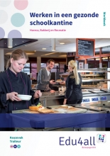 Martin  Hilgen, Arjen  Snapper Werken in de gezonde schoolkantine Werkboek Keuzevak traiteur