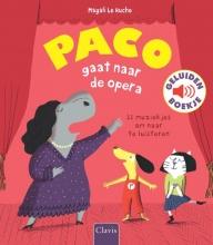 Magali Le Huche Paco gaat naar de opera ( geluidenboekje )