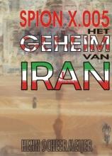 Henk Scheermeijer , Spion X.005 Het geheim van Iran