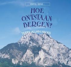 Terry Allen  Hicks Hoe ontstaan bergen?