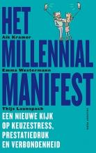 Aik  Kramer, Emma  Westermann, Thijs  Launspach Het Millennial Manifest  Een nieuwe kijk op keuzestress, prestatiedruk en verbondenheid