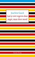 Joachim  Gauck Laat je niet regeren door angst, maar door moed