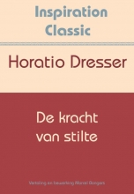 Horatio Dresser , De kracht van stilte