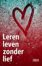 Zweek Leren leven zonder lief