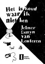 Jelmer Esmyn Van Lenteren Het is koud waar ik niet ben