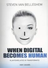 Steven van Belleghem , When digital becomes human