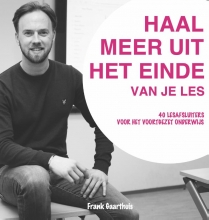 Frank Gaarthuis , Haal meer uit het einde van je les