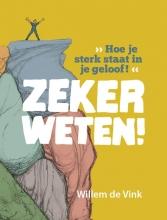 Willem de Vink Zeker weten!
