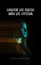 Christel Van den Bosch Onder de ogen van de hyena