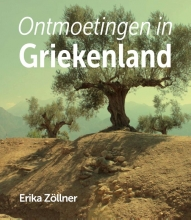 Erika Zöllner , Ontmoetingen in Griekenland