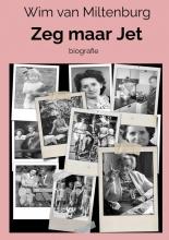 Wim van Miltenburg , Zeg maar Jet