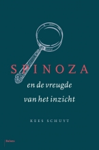 Kees  Schuyt Spinoza en de vreugde van het inzicht