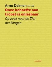 Arno Delmon , Onze behoefte aan troost is onlesbaar