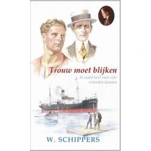 Willem  Schippers 38. Schippersserie Trouw moet blijken