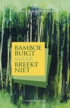 Anne  Groen-Koen Bamboe buigt maar breekt niet