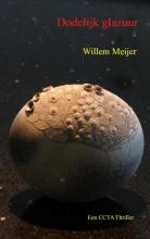 Willem Meijer , Dodelijk glazuur