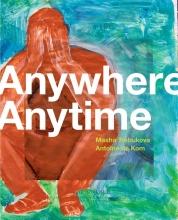 Antoine de Kom Masha Trebukova, Anywhere Anytime
