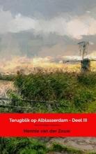 Hennie Van der Zouw , Terugblik op Alblasserdam - Deel III