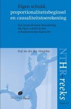 M.L.  Hendrikse NTHR reeks Eigen schuld, proportionaliteitsbeginsel en causaliteitstoerekening