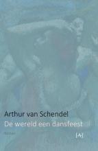 Arthur van Schendel , De wereld een dansfeest
