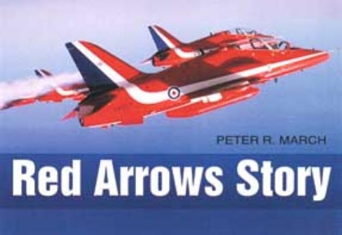Peter R March,The Red Arrows Story