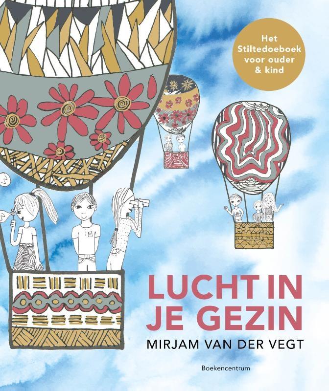 Mirjam van der Vegt,Lucht in je gezin