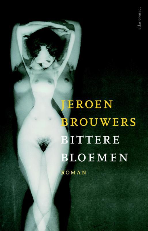 Jeroen Brouwers,Bittere bloemen