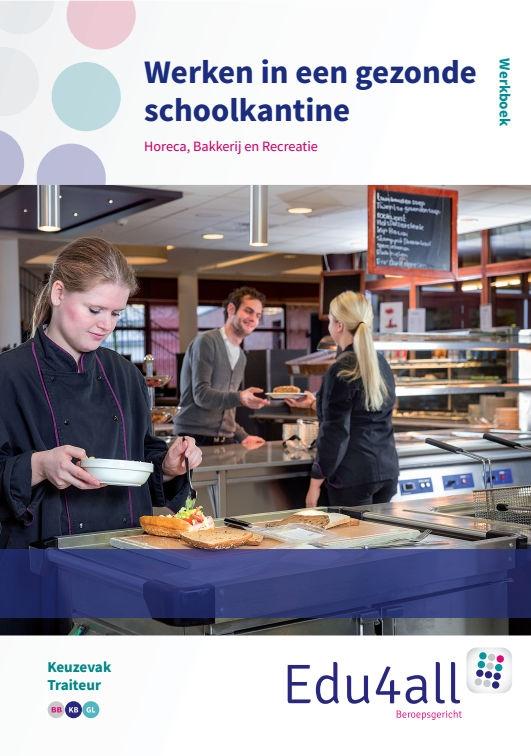 Martin Hilgen, Arjen Snapper,Werken in de gezonde schoolkantine Werkboek Keuzevak traiteur