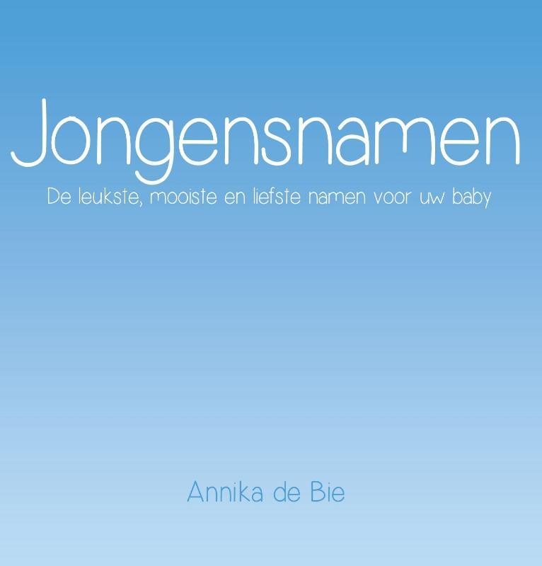 Annika de Bie,Jongensnamen