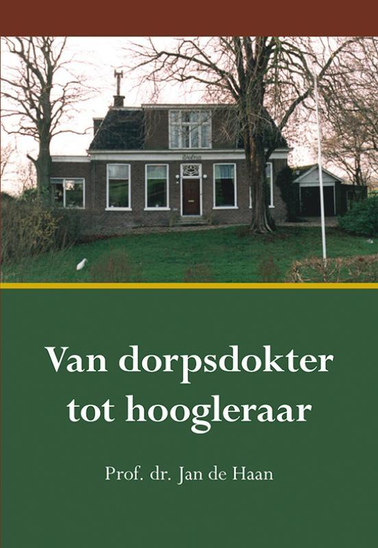 Jan de Haan,Van dorpsdokter tot hoogleraar