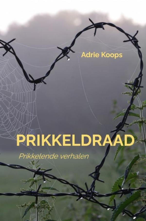 Adrie Koops,Prikkeldraad