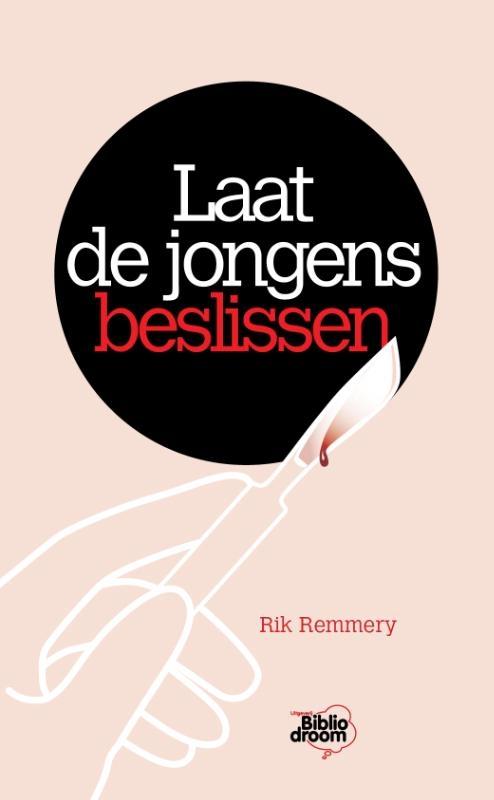 Rik Remmery,Laat de jongens beslissen