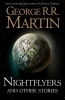 <b>R. R. Martin George</b>,Nightflyers and Other Stories