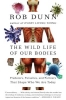 Dunn, Rob,Wild Life of Our Bodies