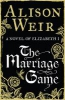 Weir, Alison,The Marriage Game