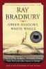 Bradbury, Ray,Green Shadows, White Whale