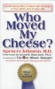Johnson, Spencer,Who Moved My Cheese?