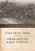 Pellett, C. Roger,Whaleback Ships and the American Steel Barge Company