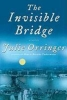 Orringer, Julie,The Invisible Bridge
