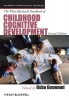Goswami, Usha,The Wiley-Blackwell Handbook of Childhood Cognitive Development