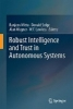 Sofge, Donald,   Wagner, Alan,   Lawless, W. F., ,Robust Intelligence and Trust in Autonomous Systems