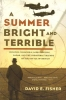 Fisher, David E.,A Summer Bright and Terrible