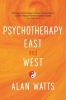 Watts, Alan,Psychotherapy East & West