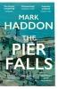 <b>Mark Haddon</b>,Pier Falls