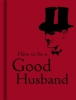 ,How to Be a Good Husband